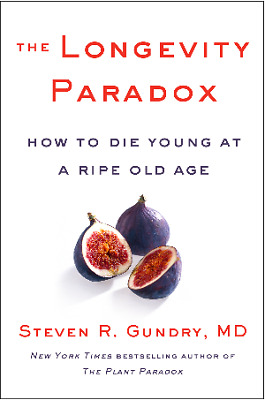 The Longevity Paradox: How to Die Young at a Ripe Old Age by Gundry {E-ß00K}