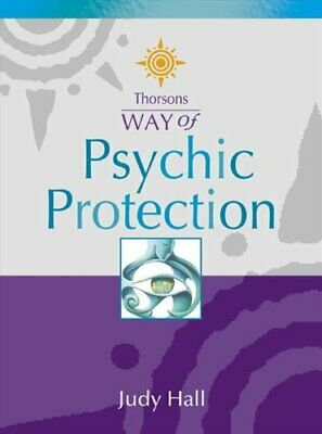 Psychic Protection (Thorsons Way of) By Judy Hall