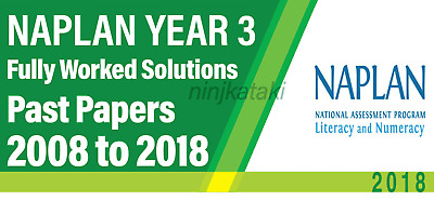 NAPLAN Year 3  Past papers with fully worked solutions 2008 to 2018