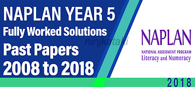 NAPLAN Year 5  Past papers with fully worked solutions 2008 to 2018