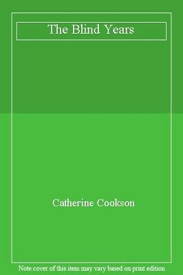 The Blind Years By Catherine Cookson. 075316390X
