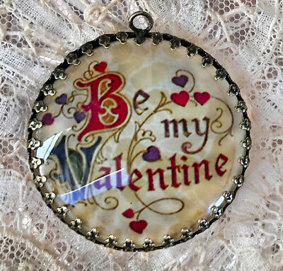 BE MY VALENTINE ~ XL ROUND 35mm GLASS  PENDANT Filigree VINTAGE CARD ART