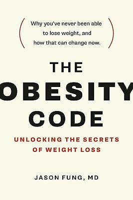 The Obesity Code : Unlocking the Secrets of Weight Loss by Jason Fung  P.D.F