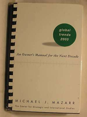 Global Trends: An Owner's Manual for the Next Decade: 2005, Michael J. Mazarr, V