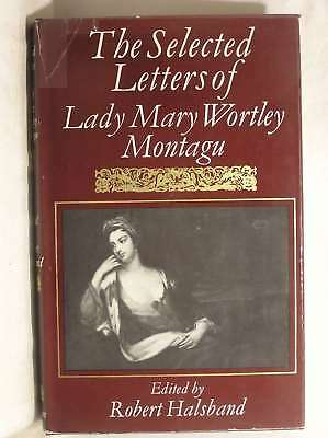 The Selected Letters of Lady Mary Wortley Montagu, Montagu, Lady Mary Wortley, E