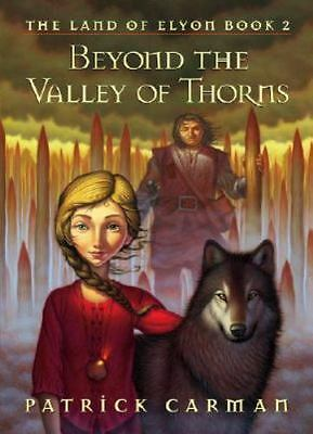 The Land of Elyon: Beyond the Valley of Thorns Bk. 2 by Patrick Carman (2005,...