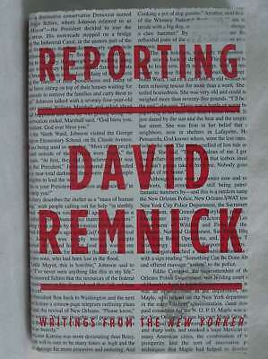 Reporting: Writings from the New Yorker, David Remnick, Excellent Book