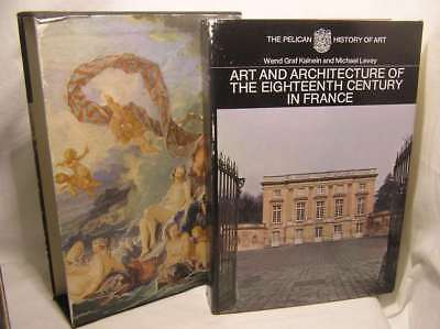 Art and Architecture of the Eighteenth Century in France (Pelican History of Art