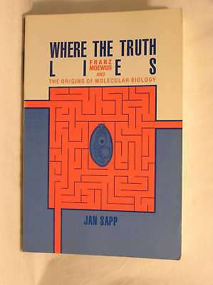 Where the Truth Lies: Franz Moewus and the Origins of Molecular Biology, Sapp, J