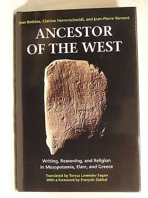 Ancestor of the West: Writing, Reasoning and Religion in Mesopotamia, Elam and G