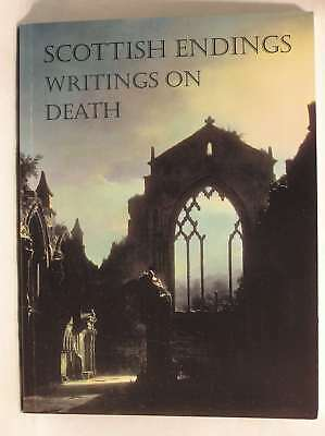 Scottish Endings: Writings on Death, , Excellent Book