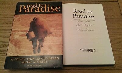 Road to Paradise A Collection of Cumbrian Short Stories SIGNED Irvine Hunt 1st