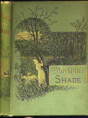 Vintage Victorian Sunlight and Shade Poems & illustrations of life & nature 1884