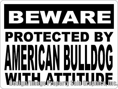 Beware Protected by American Bulldog w/attitude Sign. Size Options. Dog Gift