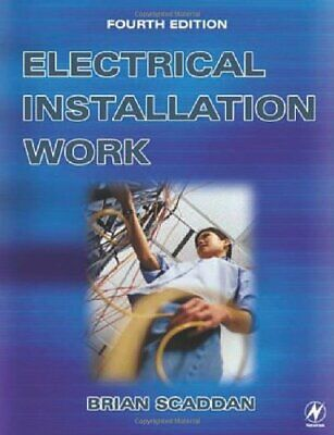 Electrical Installation Work By Brian Scaddan IEng; MIIE (elec). 9780750656412