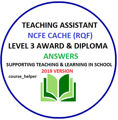 NCFE CACHE Level 3 Teaching Assistant Answers Passed Coursework Essays 2019