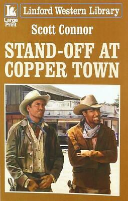 Stand-off at Copper Town by Scott Connor (Linford Western)