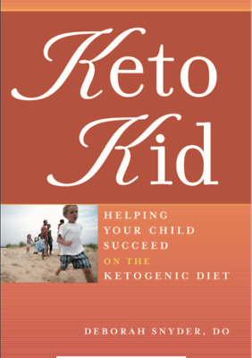 Keto Kids Helping your Child Succeed On The Ketogenic Diet (PDF)