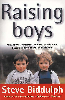 """""""VERY GOOD"""" Raising Boys: Why Boys are Different – and How to Help Them Become H"""