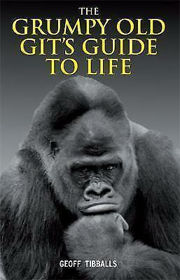 """""""AS NEW"""" Tibballs, Geoff, The Grumpy Old Git's Guide to Life, Book"""