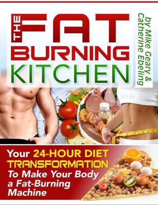 The Fat Burning Kitchen your 24 hour diet transformation to make body (PDF)