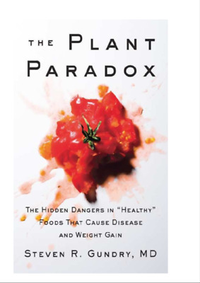 The Plant Paradox The Hidden Dangers in  Healthy Foods That Cause Disease PDF