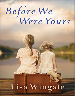 Before We Were Yours A Novel by Lisa Wingate (PDF)