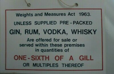 UK English 1963 Weights & Measures Act GIN RUM WHISKY PUB TAVERN Sign 1/6 GILL