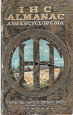 International Harvester / IHC ALMANAC AND ENCYCLOPEDIA FOR 1912 1st Edition 1911