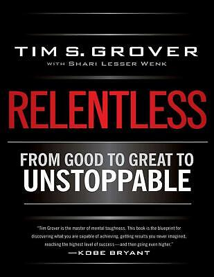 Relentless: From Good to Great to Unstoppable - Tim S. Grover (E-B00K&AUDI0B00K)