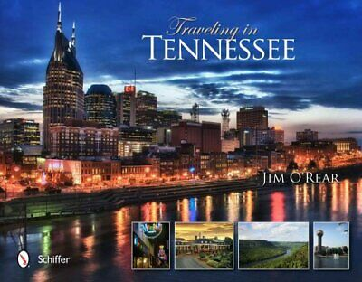 Traveling in Tennessee by Jim O'Rear (2012, Hardcover)