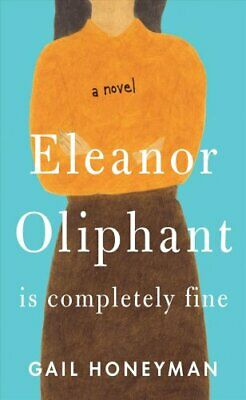 Eleanor Oliphant Is Completely Fine by Gail Honeyman 9781432847685 | Brand New