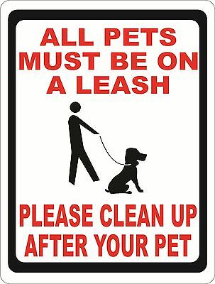 All Pets Must be on a Leash Please Clean Up After Pet Sign. Size Options.