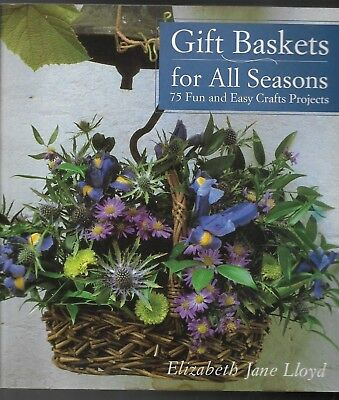 Gift Baskets for All Seasons by Elizabeth Jane Lloyd, Paperback, Copyright 1997