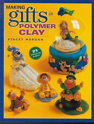 Making Gifts in Polymer Clay by Stacey Morgan, Copyright 2001