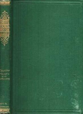 D H Jacques / HOUSE MANUAL OF RURAL ARCHITECTURE or How to Build Country 1869