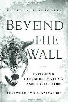 Beyond the Wall: Exploring George R. R. Martin's a Song of... | Livre | état bon