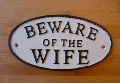 BEWARE OF THE WIFE Sign Gate Heavy Cast Iron Hand Painted Traditional 17cm