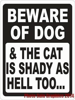 Beware of Dog & The Cat is Shady as Hell Too Sign. Size Options. Fun Security
