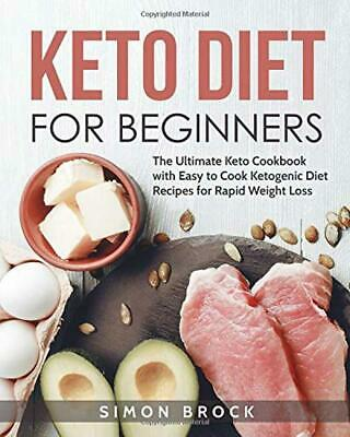 Keto Diet for Beginners The Ultimate Keto Cookbook easy Fast Recipes Weight Loss