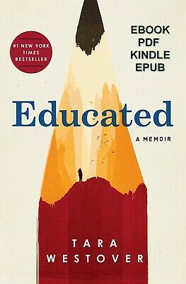 Educated: A Memoir by Tara Westover ( E-B00K, PDF, EPUB, Kindle )