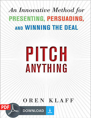 Pitch Anything An Innovative Method for Presenting Persuading (p d f .e p u b)