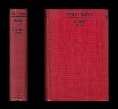 FOUR DAYS An Account of a JOURNEY in FRANCE Made Between August 28th & 31st 1914