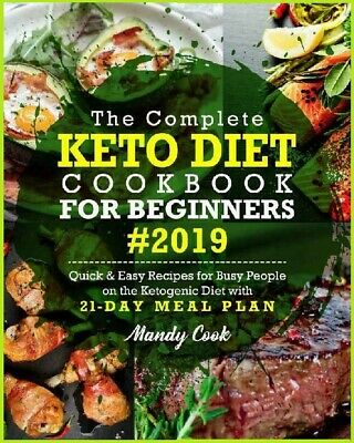 The Complete Keto Diet Cookbook For Beginners 2019 (eBO0k)