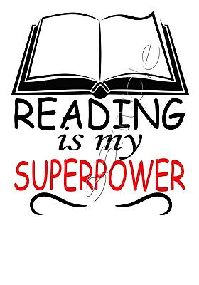 Iron on Transfer READING IS MY SUPER POWER SUPERPOWER  BOOK WEEK BOOKWEEK