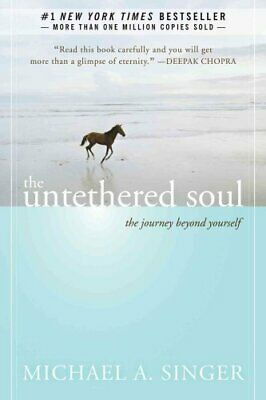 The Untethered Soul The Journey Beyond Yourself 9781572245372   Brand New