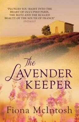 The Lavender Keeper by Fiona McIntosh 9780749013448 | Brand New
