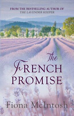 The French Promise by Fiona McIntosh 9780749015657 | Brand New