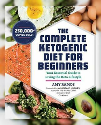 The Complete Ketogenic Diet for Beginners: Your Essential Guide to Living...