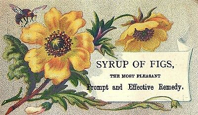 1880's Syrup of Figs, Quack Med, Placerville, Ca. Victorian Trade Card P34